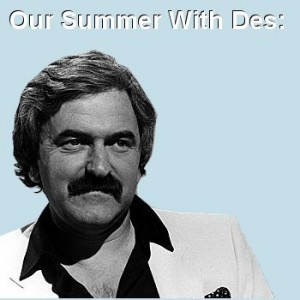 Our Summer With Des…